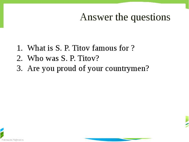 Answer the questions What is S. P. Titov famous for ? Who was S. P. Titov? Ar...