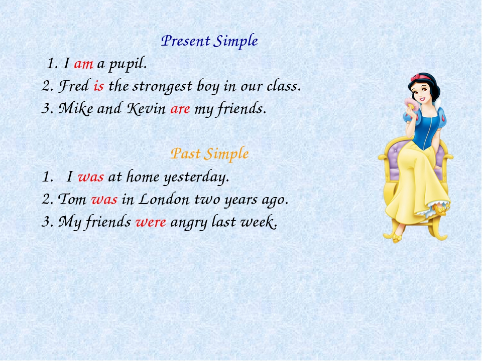 Present Simple 1. I am a pupil. 2. Fred is the strongest boy in our class. 3...