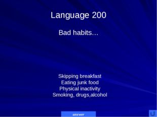 Language 300 Good habits… answer Morning exercises, regular eating, a balance