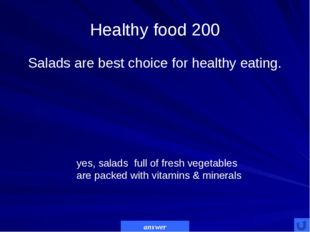Healthy food 300 A person who has made a conscious choice to exclude all anim