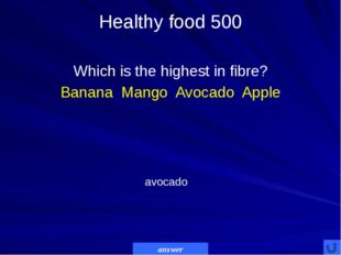 Healthy food 600 Food containing high levels of calories from sugar or fat wi