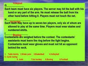 G_____________ Each team must have six players. The server may hit the ball w