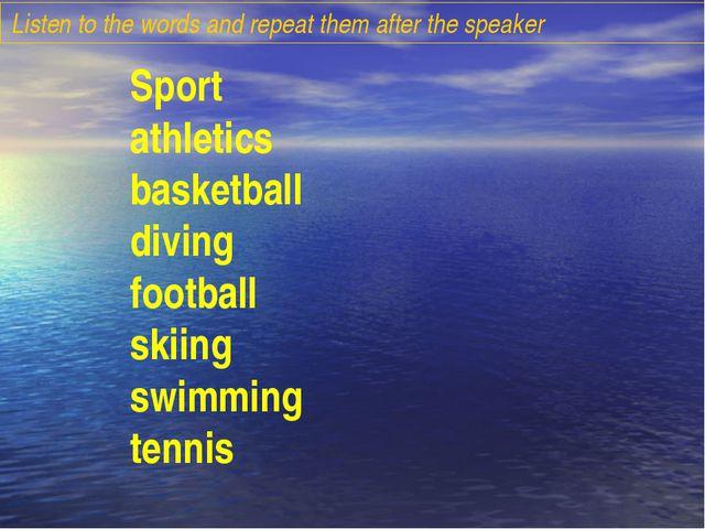 Sport athletics basketball diving football skiing swimming tennis Listen to t...