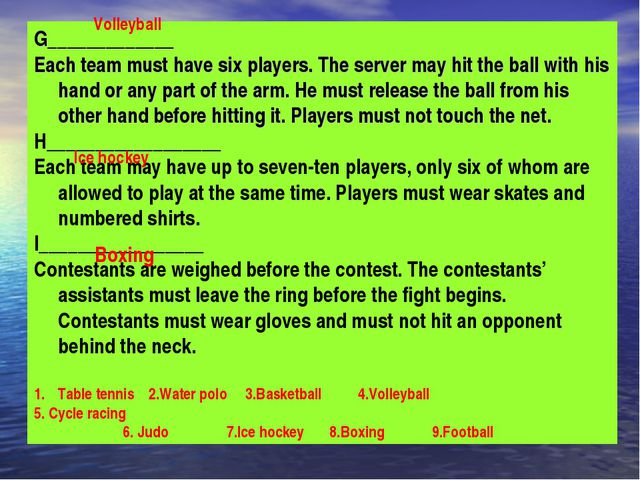 G_____________ Each team must have six players. The server may hit the ball w...