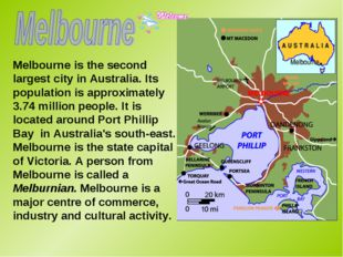 Melbourne is the second largest city in Australia. Its population is approxim