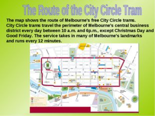 The map shows the route of Melbourne's free City Circle trams. City Circle tr