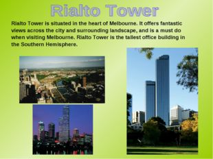 Rialto Tower is situated in the heart of Melbourne. It offers fantastic views