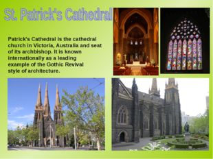 Patrick's Cathedral is the cathedral church in Victoria, Australia and seat o