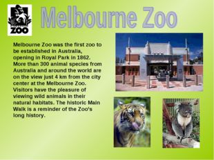 Melbourne Zoo was the first zoo to be established in Australia, opening in Ro