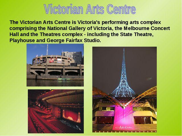 The Victorian Arts Centre is Victoria's performing arts complex comprising th...