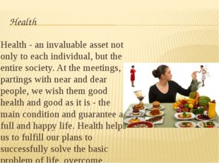 Health Health - an invaluable asset not only to each individual, but the enti
