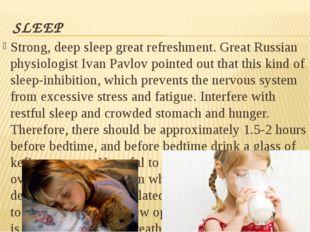SLEEP Strong, deep sleep great refreshment. Great Russian physiologist Ivan P