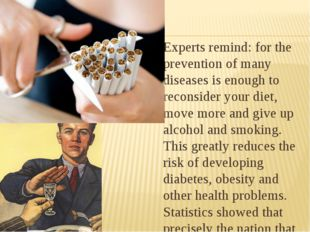 Experts remind: for the prevention of many diseases is enough to reconsider
