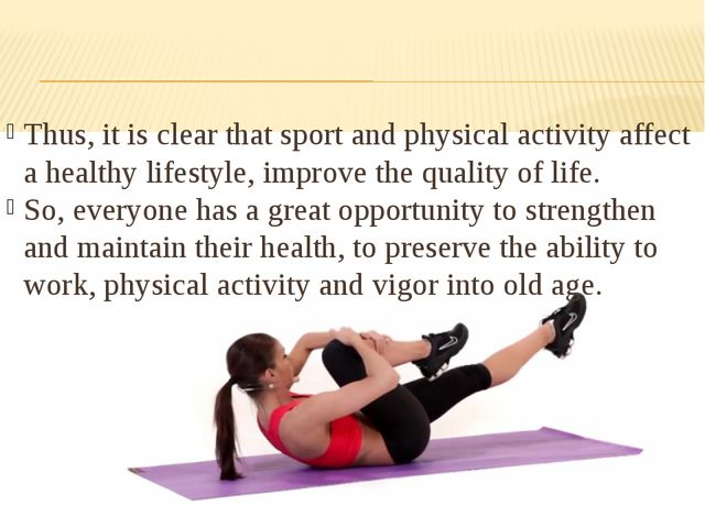 Thus, it is clear that sport and physical activity affect a healthy lifestyl...