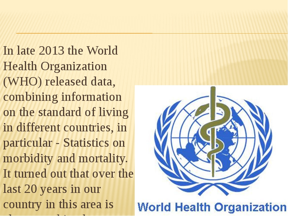 In late 2013 the World Health Organization (WHO) released data, combining in...
