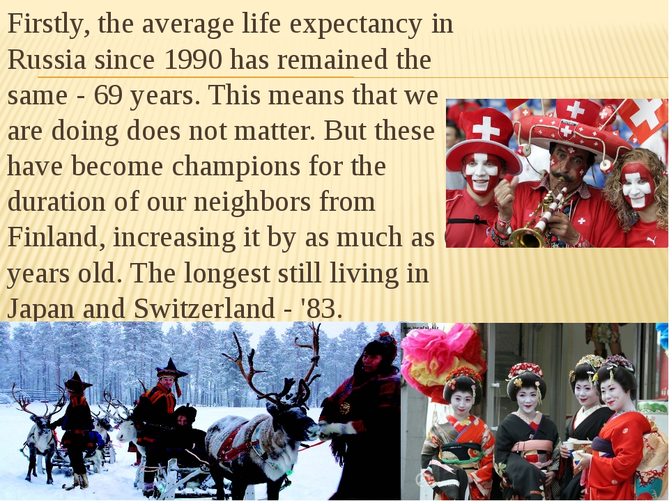 Firstly, the average life expectancy in Russia since 1990 has remained the s...