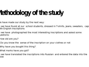 Methodology of the study We have made our study by the next way: 1) we have f