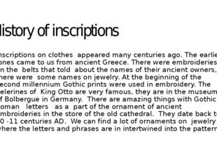 History of inscriptions Inscriptions on clothes appeared many centuries ago.