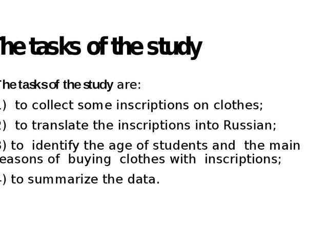 The tasks of the study  The tasks of the study are: 1) to collect some inscri...
