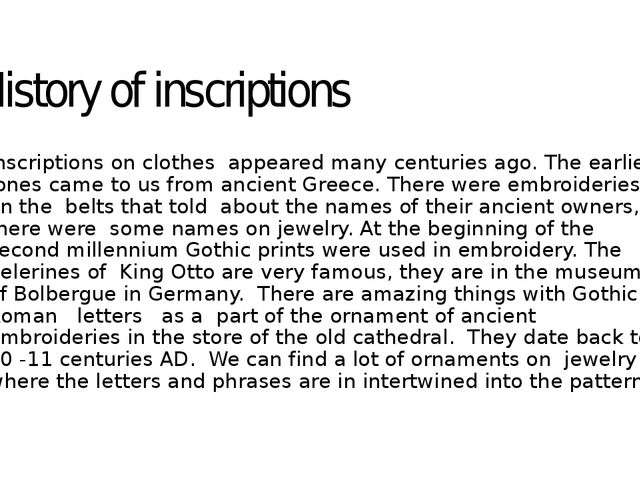 History of inscriptions Inscriptions on clothes appeared many centuries ago. ...
