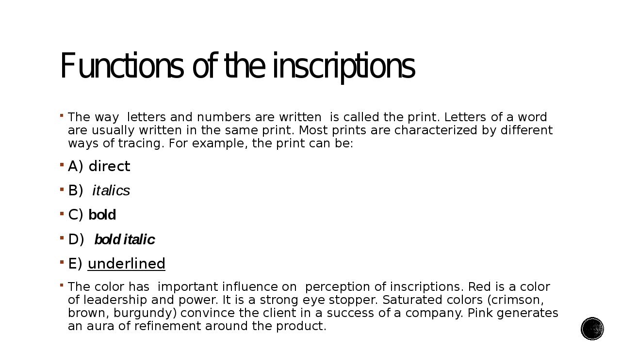 Functions of the inscriptions The way letters and numbers are written is call...