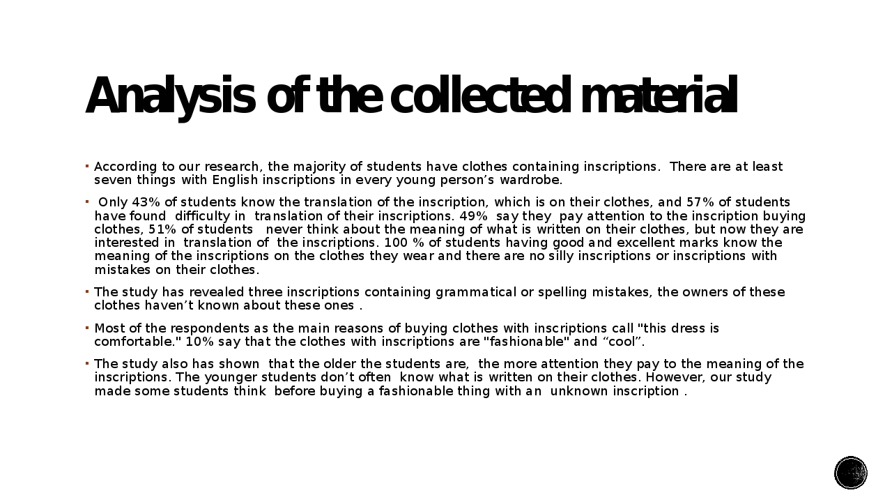 Analysis of the collected material According to our research, the majority of...