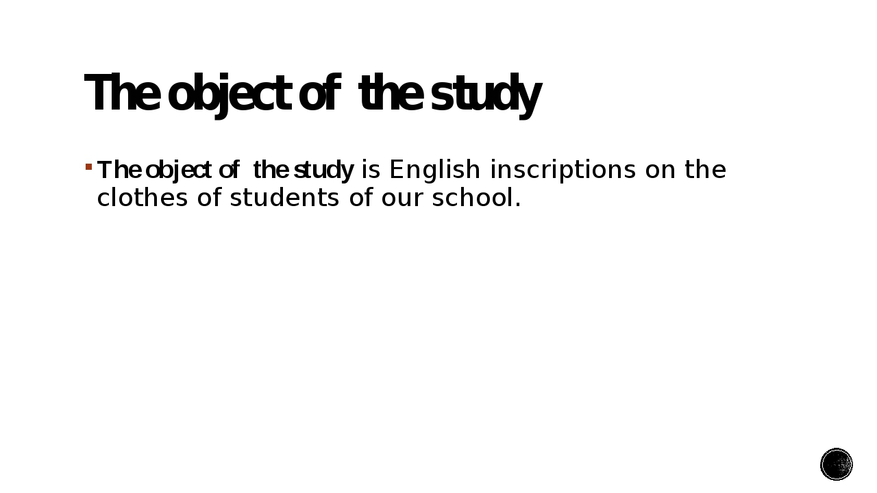 The object of  the study  The object of  the study is English inscriptions on...
