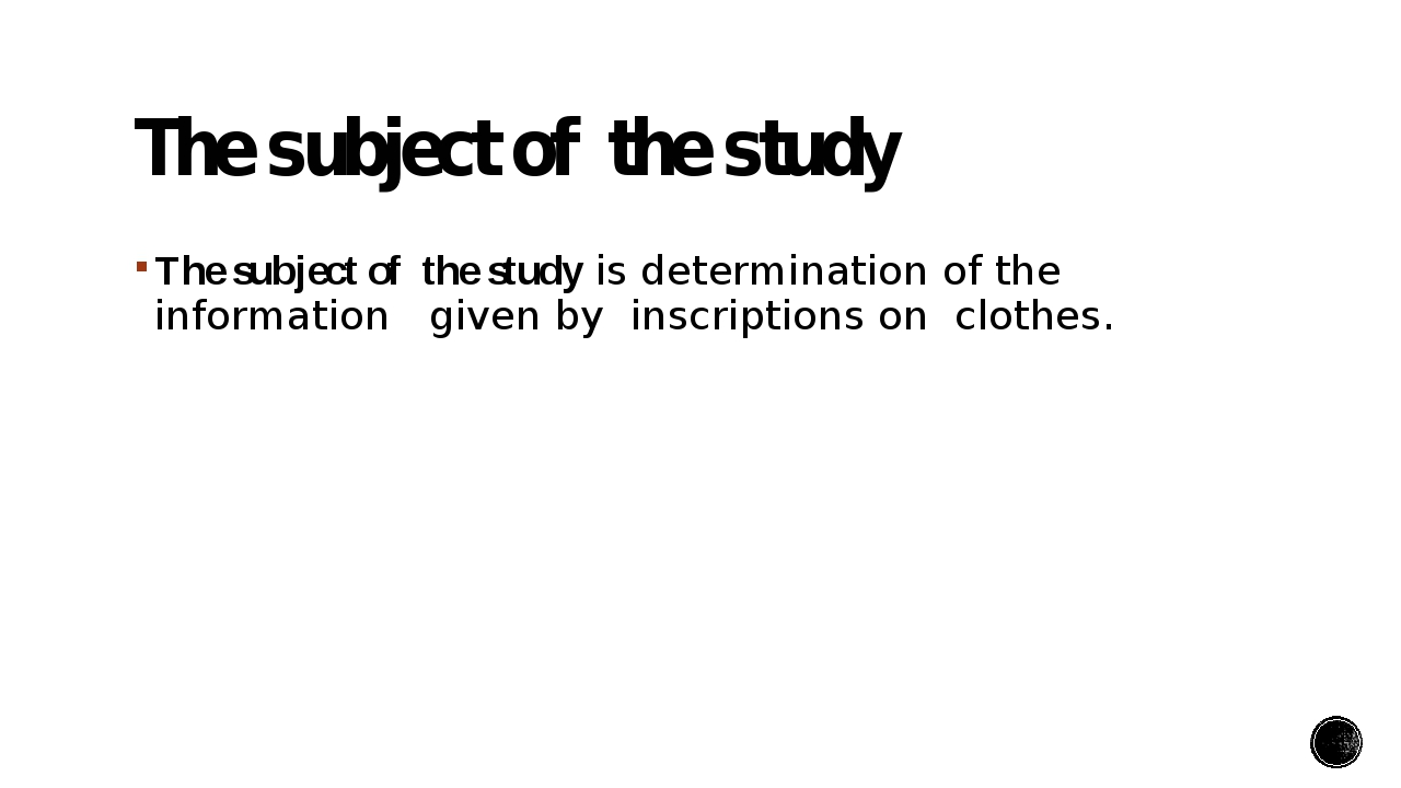 The subject of  the study  The subject of  the study is determination of the...