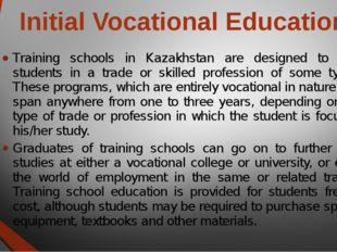 Initial Vocational Education Training schools in Kazakhstan are designed to t