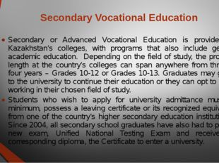 Secondary Vocational Education Secondary or Advanced Vocational Education is