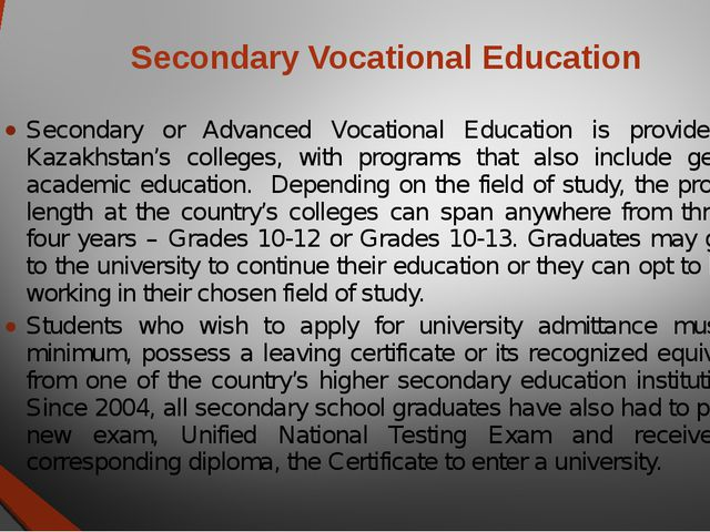 Secondary Vocational Education Secondary or Advanced Vocational Education is...