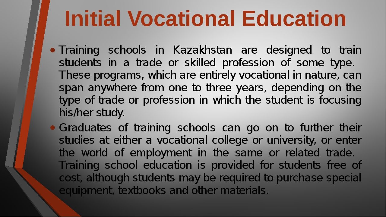 Initial Vocational Education Training schools in Kazakhstan are designed to t...