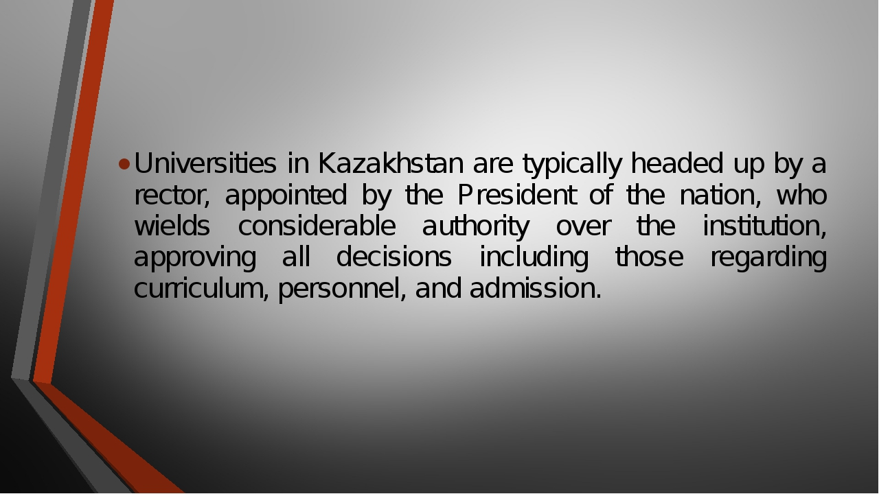 Universities in Kazakhstan are typically headed up by a rector, appointed by...