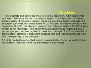 Directions Chop carrots and beetroots fine or grate it, chop onion. Put it i