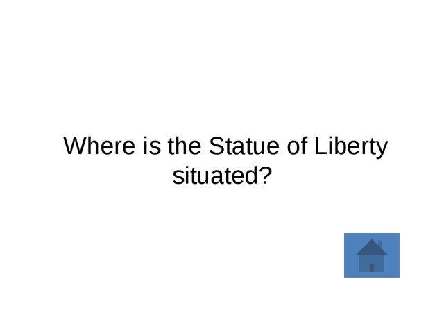 Where is the Statue of Liberty situated?
