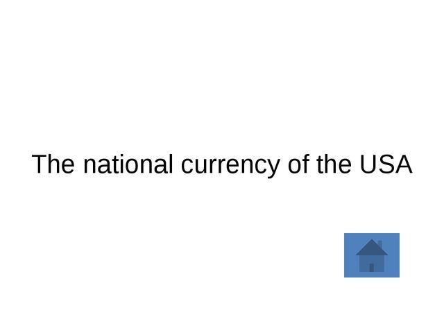 The national currency of the USA