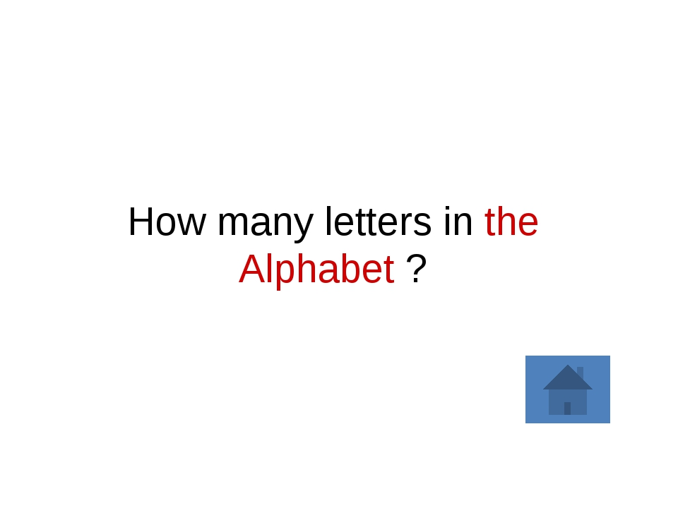 How many letters in the Alphabet ?