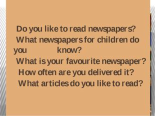Newspapers for children The Newspaper is the only national newspaper for 8 t