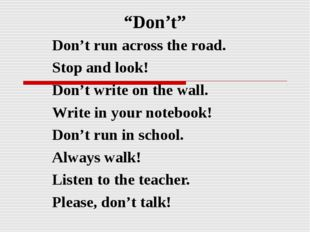 """""""Don't"""" Don't run across the road. Stop and look! Don't write on the wall. Wr"""
