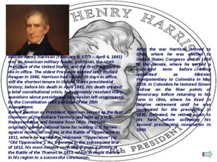 William Henry Harrison (February 9, 1773 – April 4, 1841) was an American mil
