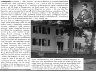 Franklin Pierce (November 23, 1804 – October 8, 1869) was an American politic