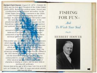 Herbert Clark Hoover (August 10, 1874 – October 20, 1964) was the thirty-firs