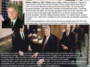 "William Jefferson ""Bill"" Clinton (born William Jefferson Blythe III, August 1"