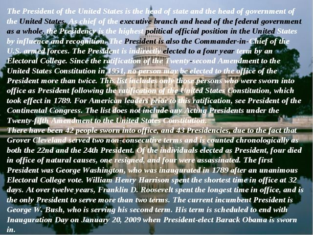 The President of the United States is the head of state and the head of gover...