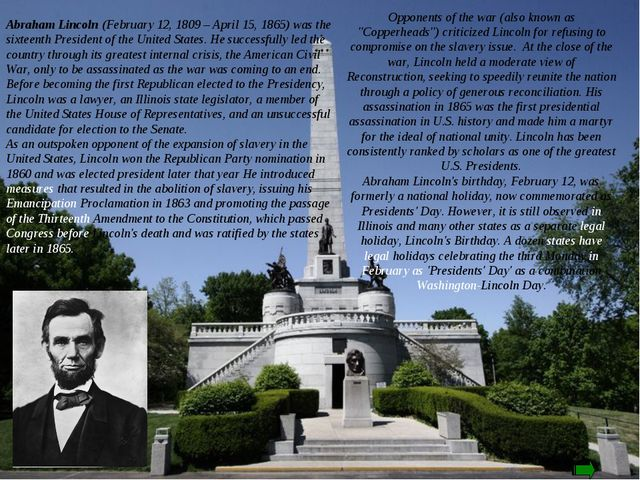 Abraham Lincoln (February 12, 1809 – April 15, 1865) was the sixteenth Presid...