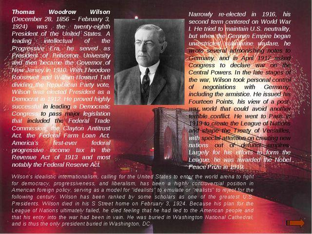 Thomas Woodrow Wilson (December 28, 1856 – February 3, 1924) was the twenty-e...