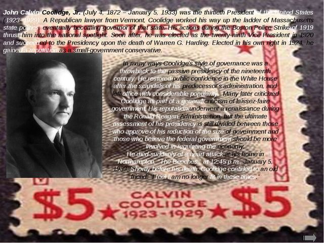 John Calvin Coolidge, Jr. (July 4, 1872 – January 5, 1933) was the thirtieth...