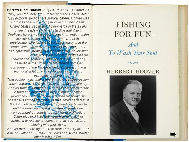 Herbert Clark Hoover (August 10, 1874 – October 20, 1964) was the thirty-firs...
