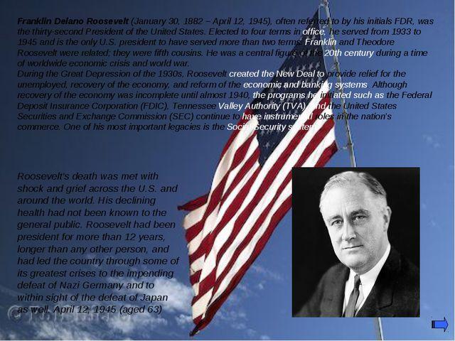 Franklin Delano Roosevelt (January 30, 1882 – April 12, 1945), often referred...