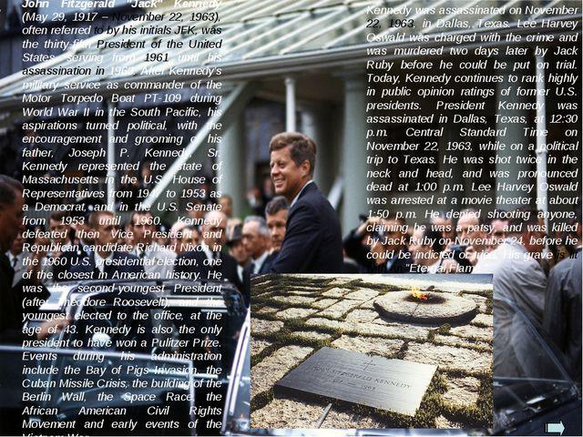 "John Fitzgerald ""Jack"" Kennedy (May 29, 1917 – November 22, 1963), often refe..."